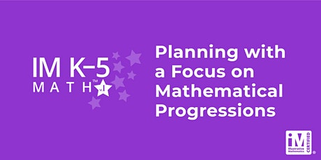 IM K-5 Math: Planning with a Focus on Mathematical Progressions(Grades 3-5) tickets
