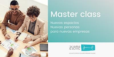 Master Class:  Nuevos espacios y nuevas personas para nuevos tiempos