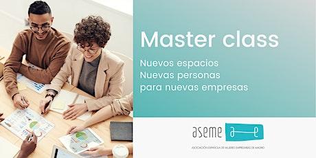 Master Class:  Nuevos espacios y nuevas personas para nuevos tiempos tickets