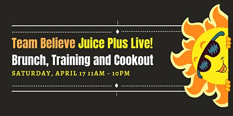 Team Believe Juice Plus Live Brunch, Training and Cookout! tickets