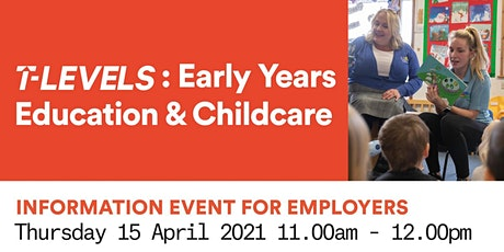 T Levels  Employer Information Event - Early Years Education  & Childcare tickets