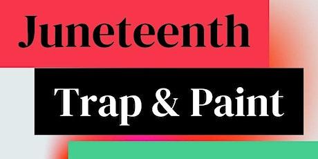 Junteenth Trap & Paint tickets