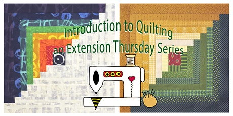 Introduction to Quilting - Extension Thursday Series tickets