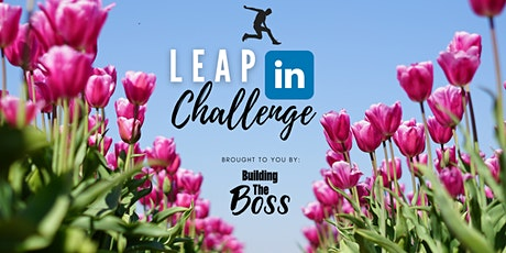 30 Day LeapIn Challenge | Boost Engagement & Build Your Network on LinkedIn tickets