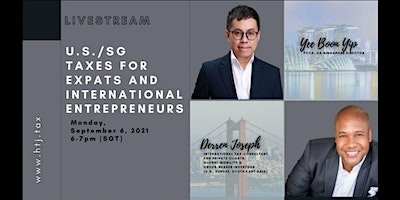 LIVESTREAM- U.S./Singapore Taxes for Expats and International Entrepreneurs