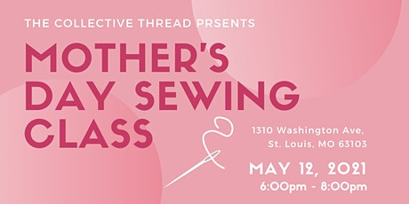 Mothers Day Sewing Class tickets