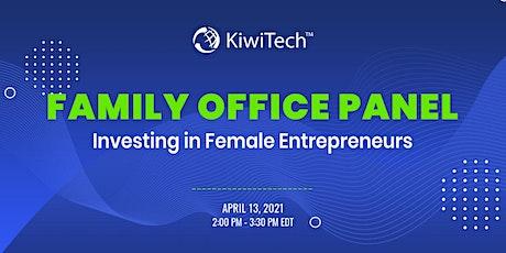 KiwiTech's Family Office Panel - Investing in Female Entrepreneurs tickets