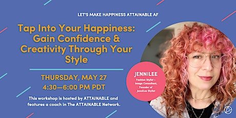 Tap Into Your Happiness: Gain Confidence and Creativity Through Your Style tickets