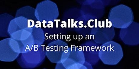 Setting up an A/B Testing Framework tickets