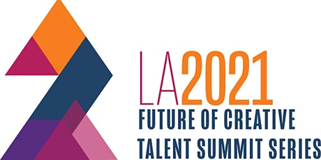 LA2021: Future of Creative Talent Summit 1 tickets