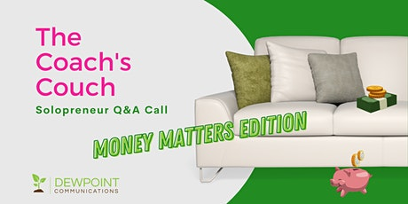 Solopreneur Coach's Couch LIVE Q&A Call – Money Matters edition  tickets