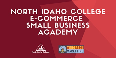 Summer 2021: North Idaho College E-Commerce Small Business Academy tickets