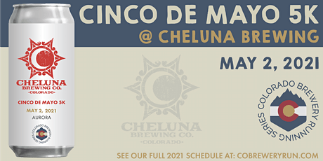 Cinco de Mayo 5k @ Cheluna Brewing | Colorado Brewery Running Series tickets