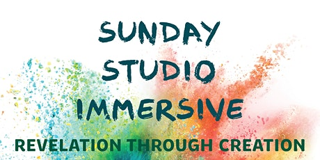 Sunday Studio Immersive: Revelation Through Creation tickets