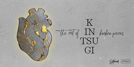 KINTSUGI - The Art of Broken Pieces tickets