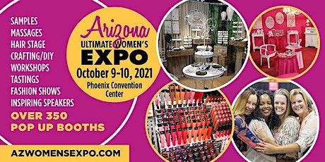 Arizona Women's Expo Beauty + Fashion + Pop Up Shops, October 9-10, 2021 tickets