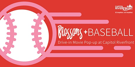 Blossoms & Baseball: A Drive-in Movie Pop-up at Capitol Riverfront tickets