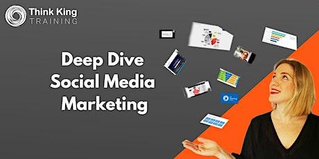 Deep Dive Social Media Marketing tickets