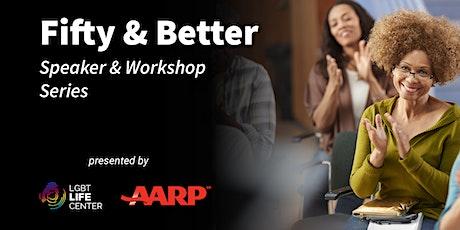 Fifty & Better Speaker + Workshop Series tickets