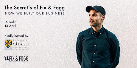The Secrets of Fix & Fogg: How We Built Our Business- Dunedin tickets