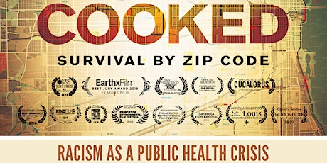 Cooked: Survival by Zip Code, Racism as a Public Health Crisis tickets