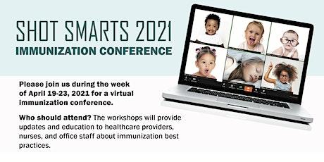Shot Smarts 2021 Immunization Conference tickets