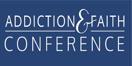 Addiction and Faith Conference 2021 tickets