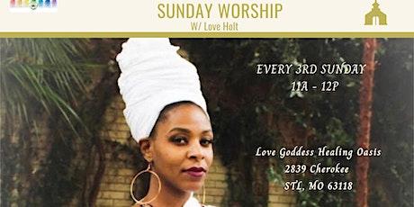 Sunday Worship w/ Love Holt tickets