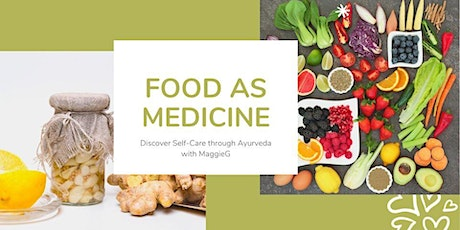 Food As Medicine ~ An Ayurvedic Approach to Whole-Person Wellbeing tickets