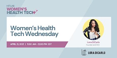 Women's Health Tech Wednesdays | Lora DiCarlo, Exploration and Empowerment tickets