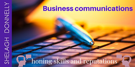 Business Communications: Honing Skills and Reputations, w/Shelagh Donnelly tickets