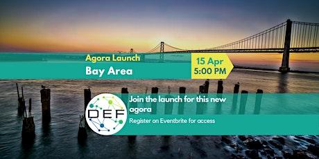 DEF Bay Area: Agora Launch tickets