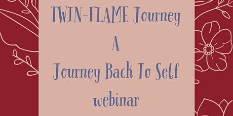 Twinflame Journey: a journey back to self webinar tickets