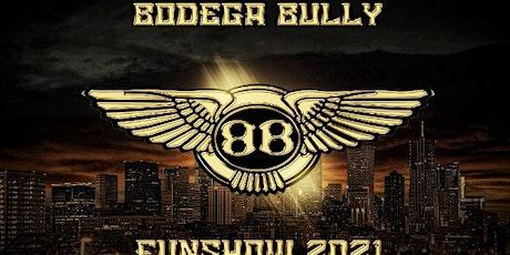 1st annual Bodega Bully fun Show tickets