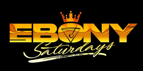 Ebony Saturdays ! tickets