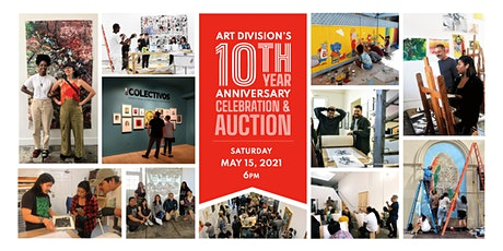 Art Division's 10th Year Anniversary Celebration and Auction tickets