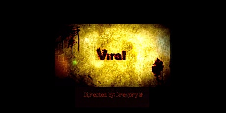 "Premiere Virtual Screening of ""Viral"" - Directed by Gregory M. tickets"
