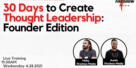 30 Days to Create Thought Leadership (Founders Edition) tickets