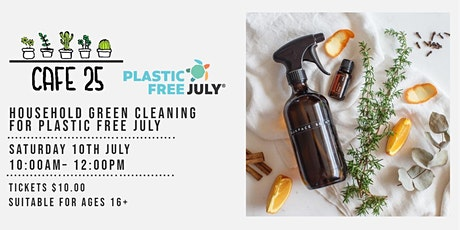 Household Green Cleaning  | Plastic Free July | Cafe 25 tickets