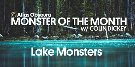 Monster of the Month w/ Colin Dickey: Lake Monsters tickets