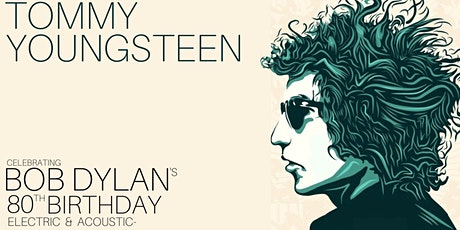 Tommy Youngsteen celebrates Bob Dylan's 80th Birthday tickets