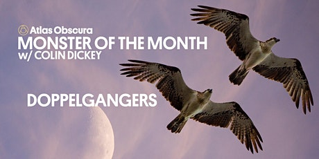 Monster of the Month w/ Colin Dickey: Doppelgangers tickets