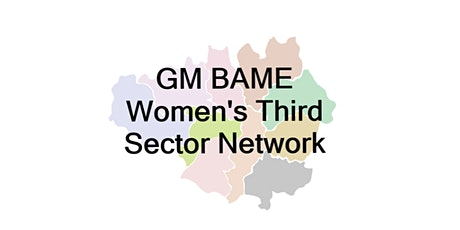 Greater Manchester BAME Women's Third Sector Network April 2021 Meeting tickets