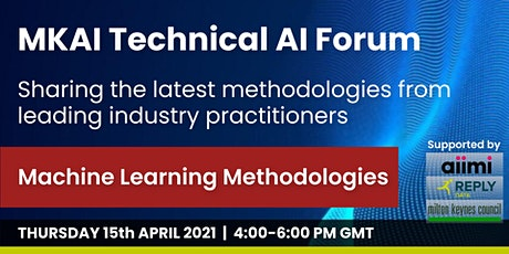 Machine Learning Methodologies | MKAI April AI Technical Forum tickets