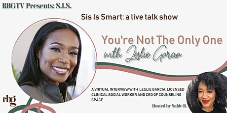 SIS LIVE TALK SHOW: You're Not The Only One with Leslie Garcia tickets