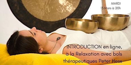 INTRODUCTION à la Relaxation avec bols thérapeutiques Peter Hess EN LIGNE billets