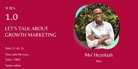 Let's Talk About Growth Marketing - VOL 1.0 tickets