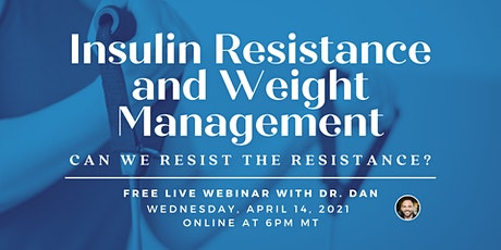Insulin Resistance and Weight Management Webinar tickets