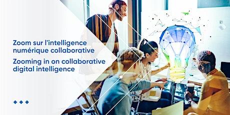 Zoom sur l'intelligence numérique collaborative billets