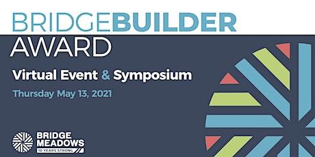 Bridge Builder Award Virtual Event & Symposium tickets